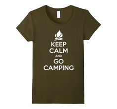 Keep Calm And Go Camping T-Shirt