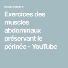 Exercices des muscles abdominaux préservant le périnée - YouTube Abdominal Muscles, Exercises