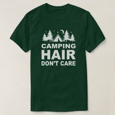 Camping Hair Don't Care funny camping T-Shirt - click to get yours right now!