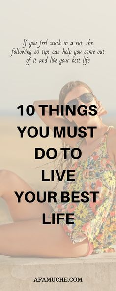 10 Things you must do to live your best life - How To Build Confidence Feeling Stuck, How Are You Feeling, The Life Coach School, Stuck In A Rut, Health And Wellbeing, Mental Health, Self Improvement Tips, Living A Healthy Life, Confidence Building