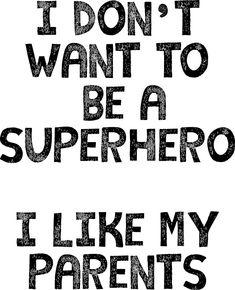 Superheroes don't have parents