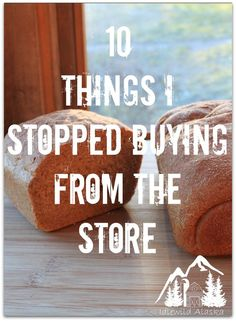 10 Things I Stopped Buying from the Store - IdlewildAlaska
