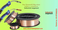 Choose the best online ecommerce industrial megamart welding material supplier the choice of welding wire depends upon the welding procedure and requires to be welded. Buy online nexaweld mig wire & also take into account the welding machine & materials you will using. According to you required to weld you can choose proper welding wire, flux cored wire and the welding machine you possess. Industrial megamart online operations which make it easy for you to choose the right welding wire…