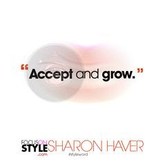 """Accept and grow.""  For more daily stylist tips + style inspiration, visit: https://focusonstyle.com/styleword/ #fashionquote #styleword"