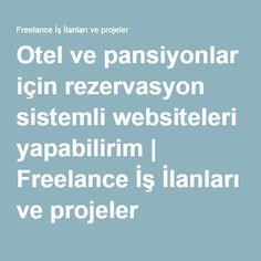 Otel ve pansiyonlar için rezervasyon sistemli websiteleri yapabilirim | Freelance İş İlanları ve projeler
