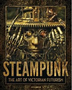 Amazon.com: The Steampunk Bible: An Illustrated Guide to the World of Imaginary Airships, Corsets and Goggles, Mad Scientists, and Strange Literature (9780810989580): Jeff VanderMeer, S. J. Chambers: Books