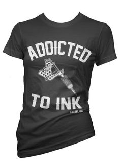 Tattoo Womens Cartel Ink Addicted To Ink Tee Black Shirt - Tops Love Tattoos, Tattoos For Women, Ink Addiction, Tattoo Supplies, Cute Tops, Style Me, Body Art, How To Make, How To Wear