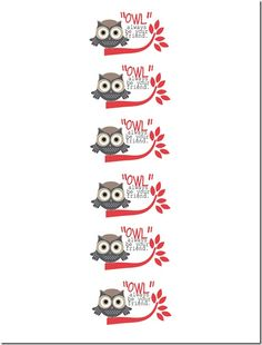 """Owl"" always be your friend art.  Cute valentine idea- cut in strips, hot glue around a water bottle label and attach a red drink mix."