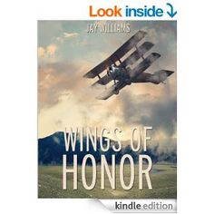 Wings of Honor - Kindle edition by Jay Williams. Literature & Fiction Kindle eBooks @ Amazon.com.