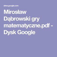 Mirosław Dąbrowski gry matematyczne.pdf - Dysk Google