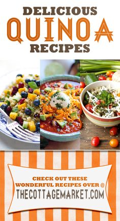 A Collection of Quinoa Recipes - The Cottage Market #Quinoa, #QuinoaRecipes, #QuinoaDishes