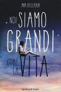 *BookStore*: NOI SIAMO GRANDI COME LA VITA di Ava Dellaira