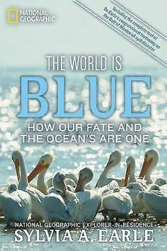 The World Is Blue : How Our Fate and the Ocean's Are One by Sylvia Earle (2010,… | Books, Textbooks, Education | eBay!