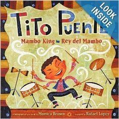 Tito Puente, Mambo King/Maria Tenia Una Llamita by Monica Brown, illustrated by Rafael Lopez, translated by Adriana Dominguez. Belpre Illustrator honor.