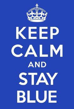 keep calm and stay BLUE   ¿Tienes ratos libres y quieres ganar dinero extra? Únete a mi equipo es Gratis y Fácil  http://my.oriflame.com.mx/cosmetica-sueca