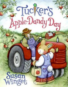 Tucker's Apple-Dandy Day by Susan Winget - Tucker is excited. His class is going on a field trip to Farmer Sam's Apple Orchard! He promises his mum he'll bring home apples, and Tucker's family is looking forward to apple pie for dessert. But Tucker gets distracted by Farmer Sam's shiny red tractor. Then he gets busy helping out his friends....All too soon it's time to go, and Tucker has no apples!