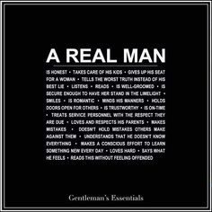 A Real Man.You can find Real men quotes and more on our website.A Real Man. Woman Quotes, Good Man Quotes, Real Men Quotes, True Quotes, Motivational Quotes, Inspirational Quotes, Strong Man Quotes, Being A Man Quotes, Handsome Man Quotes