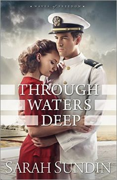 The Knowlton Nest: Through Waters Deep by Sarah Sundin Book Review