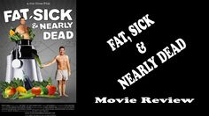 Fat, Sick And Nearly Dead - Movie Review