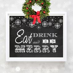 """Printable Christmas Decor Chalkboard Print  Eat Drink by AmeliyCom, $5.00 NSTANT DOWNLOAD Printable Christmas Decor Chalkboard Print Art Wall Decor DIY Christmas Holiday Decoration """"Eat Drink and Be Merry"""" Poster Christmas Gift for printing  You can print, then put it in a frame and make the perfect Christmas Gift for your loved ones, family, coworkers or friends! Just print, cut and ready to go!"""