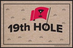 "High Cotton 19Th Hole Doormat by High Cotton, Inc.. $19.99. Indoor/outdoor. Made in the USA. Wash with hose. 0. Humorous doormat. These humorous doormats are 18"" x 27' and are made from 100% Olefin Indoor/Outdoor carpet with perfect bound stitched edges. Practical and useful (assuming the recipient has a home with a door)-Funny-Great Gift-Easy to clean with a hose."