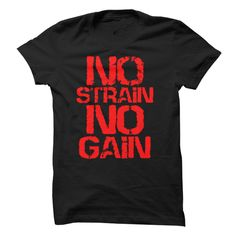 No Strain, No Gain T-Shirts, Hoodies. VIEW DETAIL ==►…