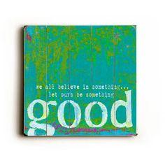 Something Good by Artist Lisa Weedn Wood Sign