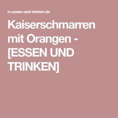 Kaiserschmarren mit Orangen - [ESSEN UND TRINKEN]