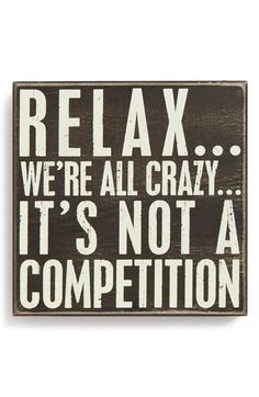 Main Image - Primitives by Kathy 'Relax…We're All Crazy…It's Not a Competition' Box Sign #Primitives