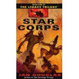 Star Corps (The Legacy Trilogy, Book 1) (Mass Market Paperback)By Ian Douglas