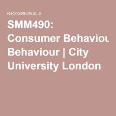 SMM490: Consumer Behaviour   City University London