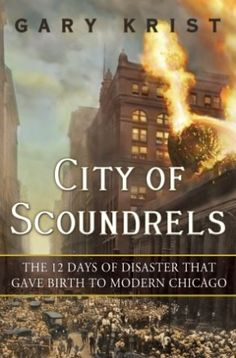 12 Fateful Days in Chicago, by City of Scoundrels Author Gary Krist