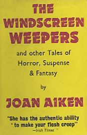 The Windscreen Weepers and Other Tales of Horror  and Suspense - 1969