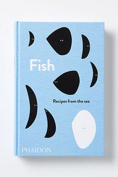 Fish: Recipes From The Sea
