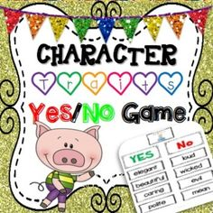Character Traits Yes/No Game is a perfect  game to play when undertaking a unit on character traits, descriptive writing or fairy tales. This game will assist students to consolidate their understanding of character traits and expand their vocabulary.