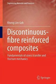 Fracture mechanics products pinterest fracture mechanics discontinuous fibre reinforced composites fundamentals of stress transfer and fracture mechanics fandeluxe Choice Image