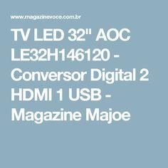 "TV LED 32"" AOC LE32H146120 - Conversor Digital 2 HDMI 1 USB - Magazine Majoe"