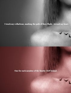 I touch my collarbone, marking the path of their flight- toward my heart.. One for each member of the family I left behind. DIVERGENT.