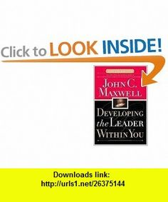 Developing the Leader Within You (0020049066669) Thomas Nelson , ISBN-10: 0785266666  , ISBN-13: 978-0785266662 ,  , tutorials , pdf , ebook , torrent , downloads , rapidshare , filesonic , hotfile , megaupload , fileserve