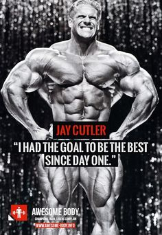 """Jay Cutler Motivation Quotes """"I had the goal to be the best since day one. Bodybuilding Routines, Bodybuilding Quotes, Bodybuilding Nutrition, Bodybuilding Motivation, Bodybuilding Recipes, Natural Bodybuilding, Bodybuilding Supplements, Female Bodybuilding, Muscle Fitness"""