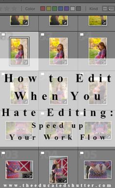 Edit Faster: How to Save Time in Post Processing | The Educated Shutter