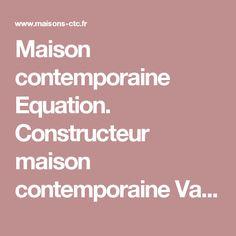 Maison contemporaine Equation. Constructeur maison contemporaine Vaucluse, Bollène, Avignon, 84