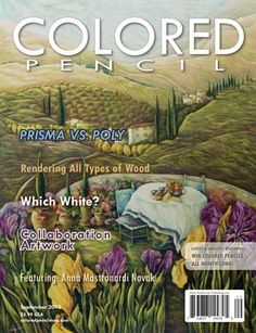 COLORED PENCIL Magazine: September 2015, Just $2.99 In this issue: Which White?, Latest & Greatest Giveaways, Prisma Vs. Poly, All For One, Rendering Wood and more! Featuring: Anna Mastronardi Novak  www.coloredpencilmag.com