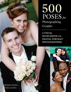 500 Poses for Photographing Couples: A Visual Sourcebook for Digital Portrait Photographers | Designed to address the challenges of posing two subjects together, this book offers ideas and solutions for photographing engagement pictures, weddings, corporate events, friends, siblings, and even business partners at a professional level.