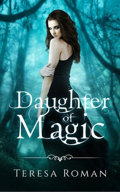Book Blitz: Daughter of Magic by Teresa Roman (Books and Needlepoint)