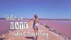 10 THINGS WE HATE ABOUT TRAVELLING