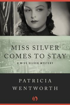 Miss Silver Comes to Stay ($1.99 Kindle, B), the sixteenth novel in the Miss Silver series by Patricia Wentworth [Open Road]