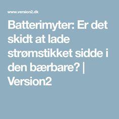 Batterimyter: Er det skidt at lade strømstikket sidde i den bærbare? | Version2