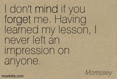 Quotation-Morrissey-mind-humor-forget-music-Meetville-Quotes-72063.jpg (403×275)