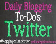 #bloggingedumacation: Daily Blogging To-Do's: TWITTER #blogging101 #blogging #blogginghowto via pinkheelspinktruck.com